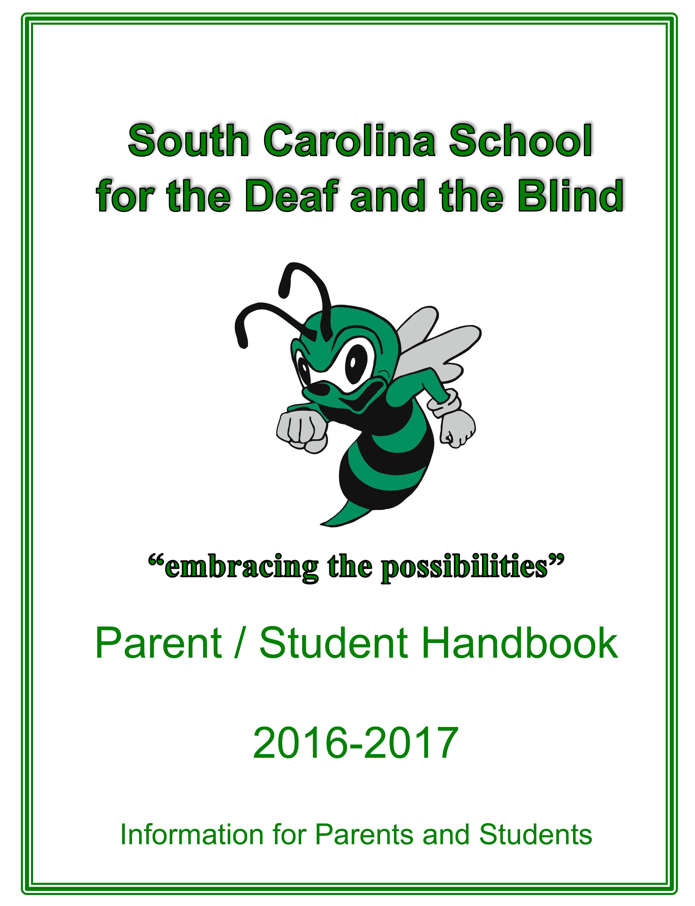 "SC School for the Deaf and the Blind ""embracing the possibilities"" Parent/Student Handbook 2016-2017"